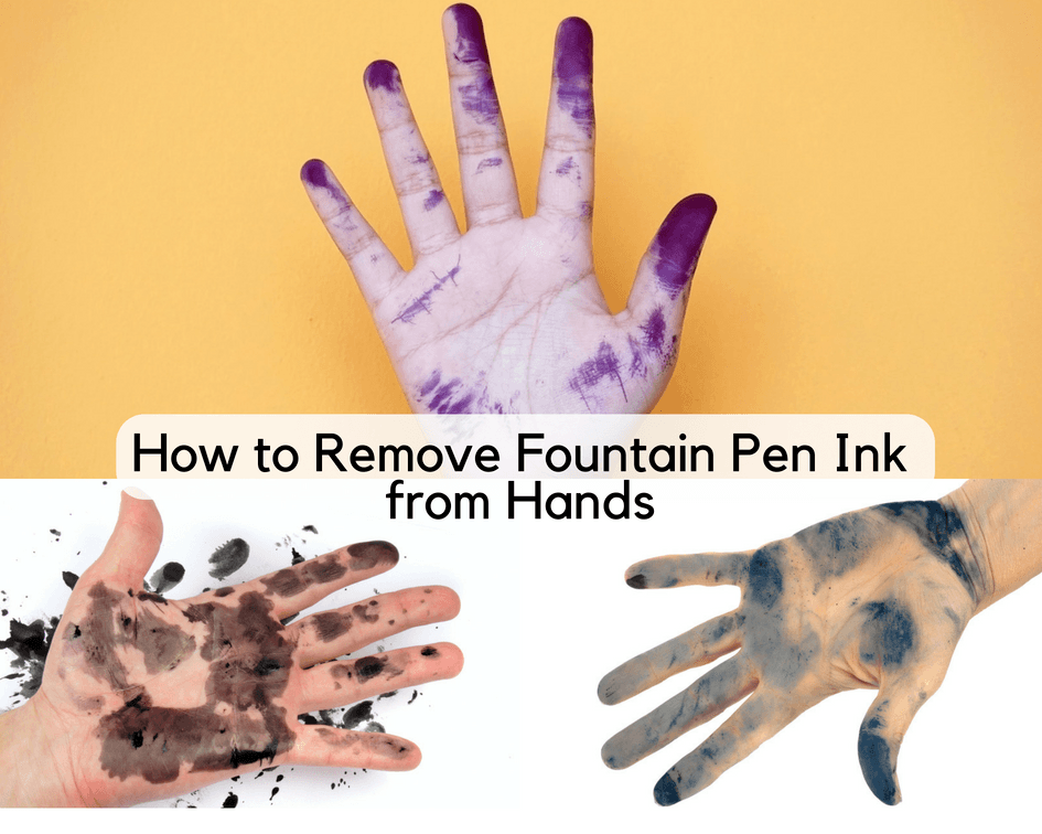 How to Remove Fountain Pen Ink from Hands