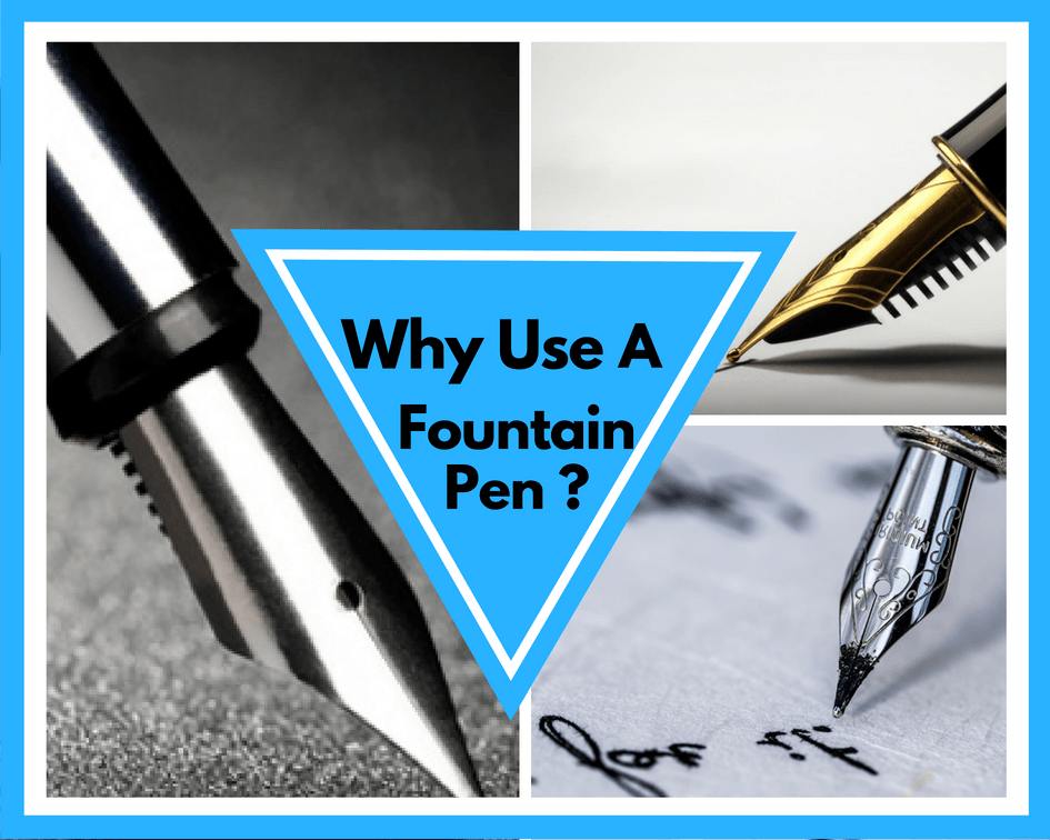 Why Use a Fountain Pen