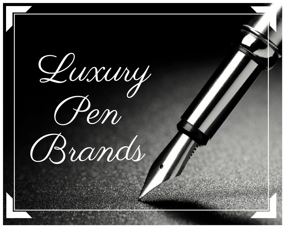 Luxury Pen Brands List
