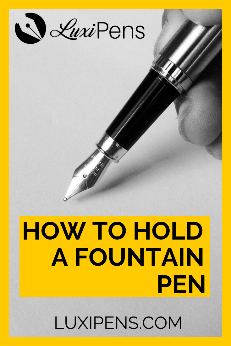 How To Hold A Fountain Pen