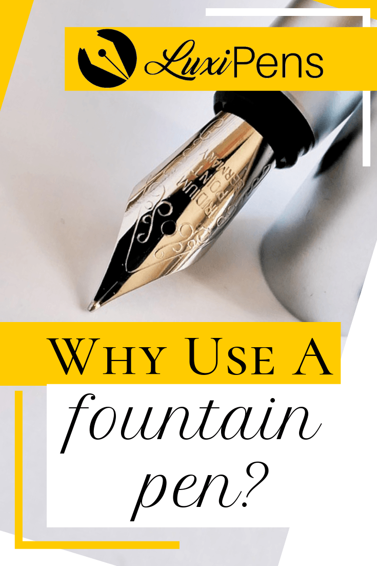 Why Use a Fountain Pen?