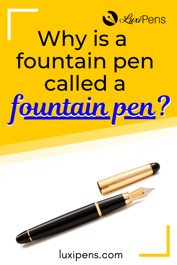why is it called a fountain pen