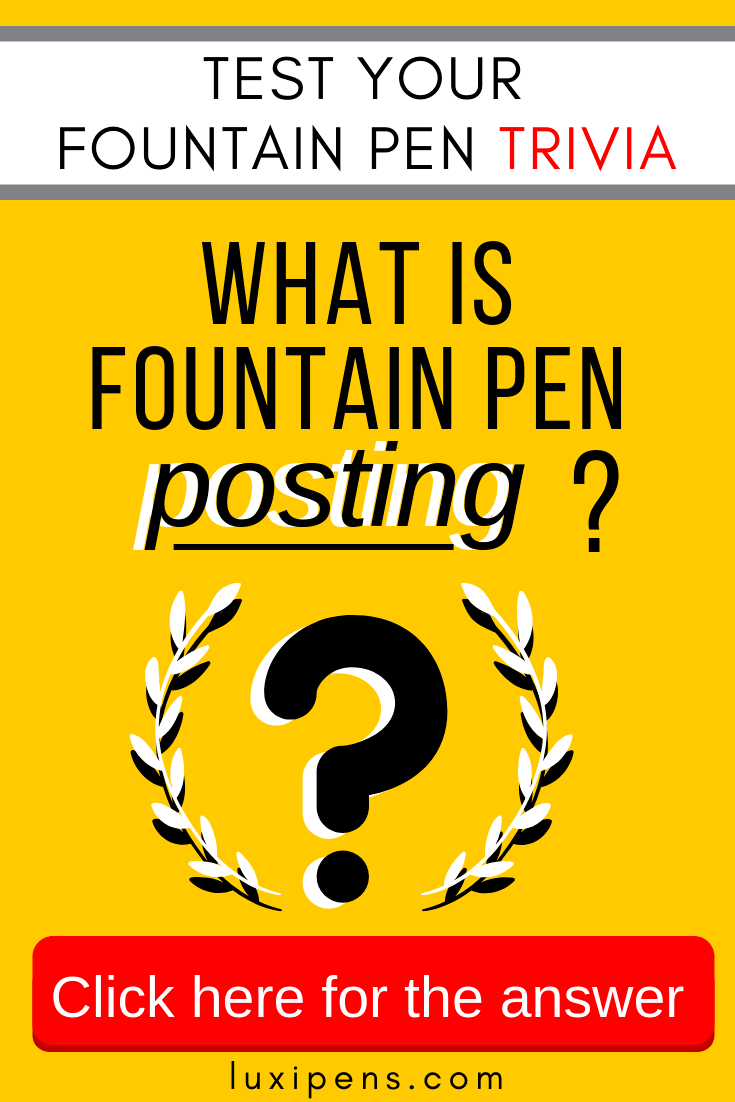 What is fountain pen posting?